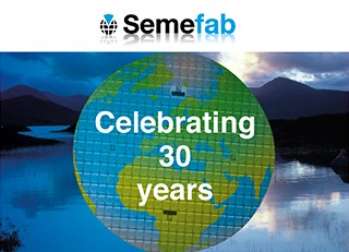 Semefab celebrates 30 years of chip manufacture